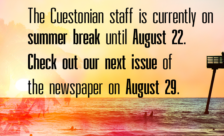 The Cuestonian staff is currently on summer break